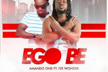 Audio: Ego Be by Amando One feat. Iyk Wonder