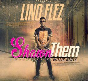 Audio: Shawn Them by Lino Flez