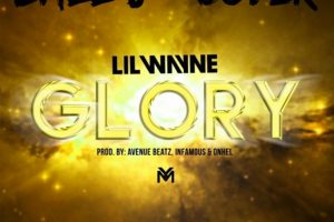 Audio: Glory (Cover) by Ball J feat. Lil Wayne