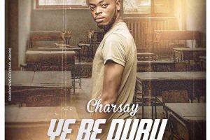 Audio: Ye Be Duru (We Shall Get There) by Charsay