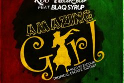 Audio: Amazing Girl (Tropical Escape Riddim) by Koo Ntakra feat. Blaq Syrup