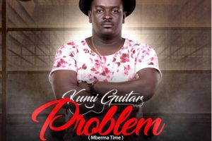 Audio: Problem (Mberma Time) by Kumi Guitar