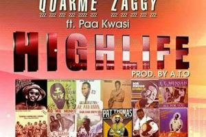 Audio: Highlife by Quarme Zaggy feat. Paa Kwasi