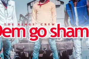 Audio: Dem Go Shame by The King's Crew