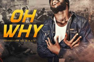 Audio: Oh Why by Zeal King