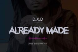Audio: Already Made by DxD