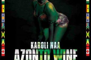 Audio: Azonto Wine by Karoli Naa