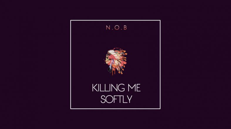 N.O.B 'Killed Softly' in new song