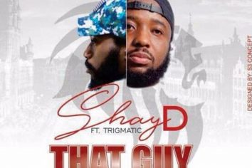 Audio: That Guy by ShayD ft. Trigmatic