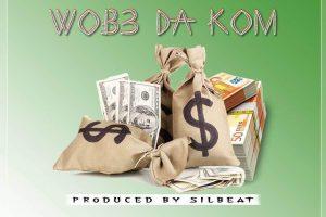 Audio: Wob3 Da Kom by Cartun