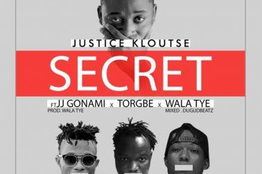 Audio: Secret by Justice Kloutse feat. JJ Gonami, Torgbe & Wala Tye