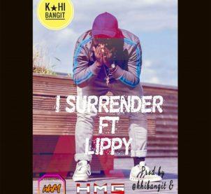Audio: I Surrender by K-hi Bangit feat. Lippy