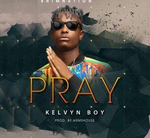 Audio: Pray by Kelvyn Boy