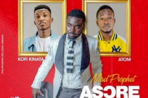 Audio: Asore Sika (Church Money) by Mad Prophet feat. Kofi Kinaata & Atom