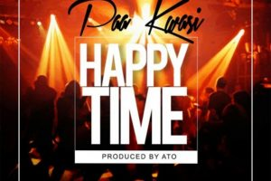 Audio: Happy Time by Paa Kwasi