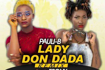 Audio: Lady Don Dada remix by Pauli-B feat. Ebony