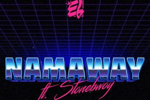 E.L goes back to his roots on new banger 'Namaway' with Stonebwoy