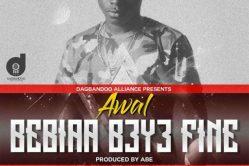 Audio: Bibiaa B3y3 Fine by Awal