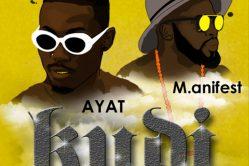 Audio: Kudi by Ayat feat. M.anifest