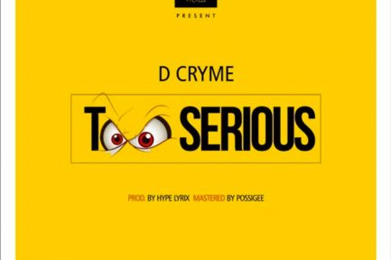 Audio: Too Serious by D Cryme