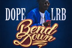 Audio: Bend Down by Dope LRB