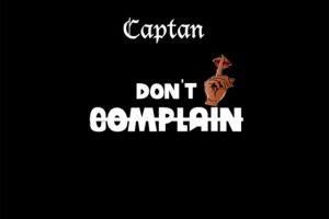 Audio: Don't Complain by Captan